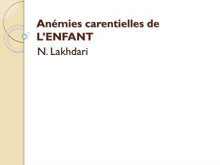 An�mies carentielles de                           L�ENFANT