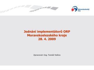 Jednání implementátorů ORP Moravskoslezského kraje 28. 4. 2009