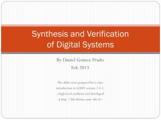 Synthesis and Verification of Digital Systems