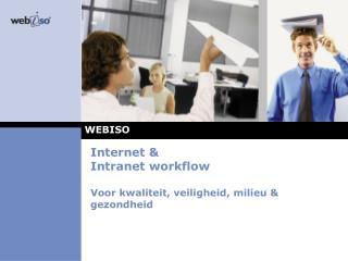 Internet &  Intranet workflow Voor kwaliteit ,  veiligheid , milieu &  gezondheid
