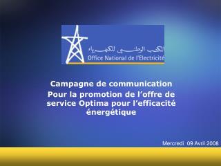 Campagne de communication  Pour la promotion de l offre de service Optima pour l efficacit   nerg tique