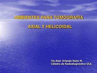 AMBIENTES PARA TOMOGRAFIA