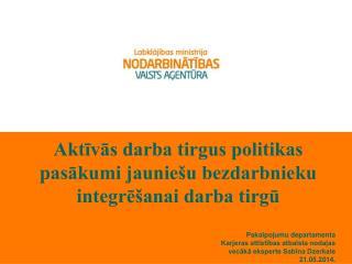Aktīvās darba tirgus politikas pasākumi jauniešu bezdarbnieku integrēšanai darba tirgū