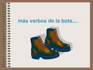 m�s verbos de la bota....