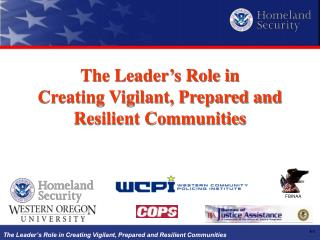 The Leader's Role in Creating Vigilant, Prepared and Resilient Communities