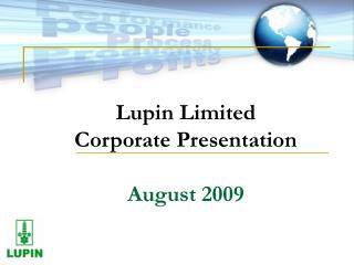 Lupin Limited Corporate Presentation   August 2009