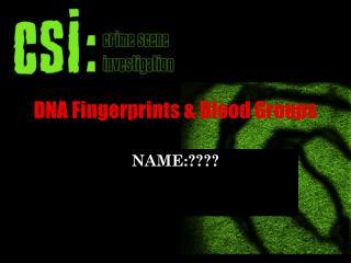 DNA Fingerprints & Blood Groups