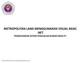 METROPOLITAN LAND MENGGUNAKAN VISUAL BASIC .NET PERANCANGAN SISTEM PENJUALAN RUMAH PADA PT.