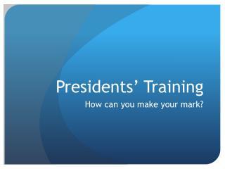 Presidents' Training