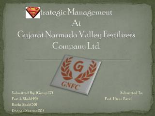 Trategic Management  At  Gujarat Narmada Valley Fertilizers Company Ltd.