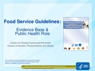 Food Service Guidelines: Evidence  Base & Public Health Role