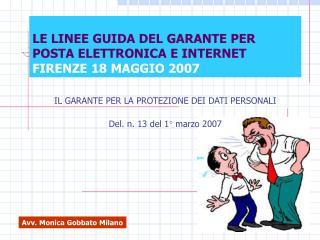 LE LINEE GUIDA DEL GARANTE PER POSTA ELETTRONICA E INTERNET FIRENZE 18 MAGGIO 2007