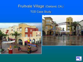 Fruitvale Village  (Oakland, CA.) TOD Case Study