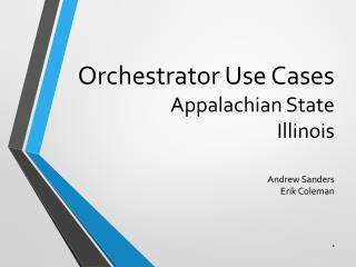 Orchestrator Use Cases Appalachian State Illinois
