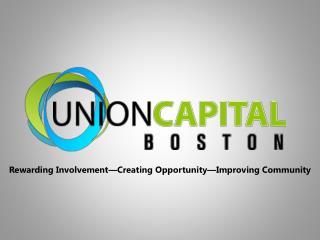 Rewarding Involvement�Creating Opportunity�Improving Community