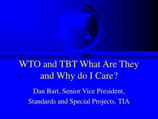 WTO and TBT What Are They and Why do I Care?