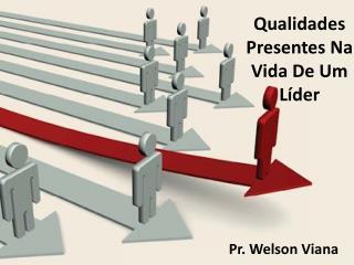Qualidades Presentes Na Vida De Um Líder