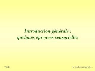 Introduction générale : quelques épreuves sensorielles