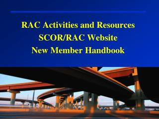 RAC Activities and Resources SCOR/RAC Website New Member Handbook