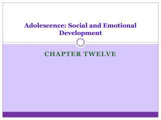 Adolescence: Social and Emotional Development