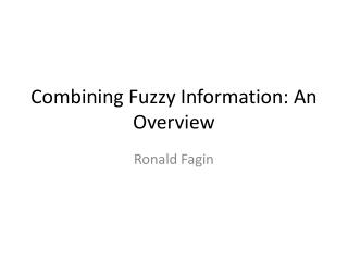 Combining Fuzzy Information: An Overview