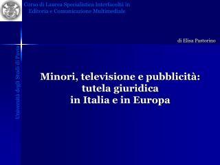 Minori, televisione e pubblicità: tutela giuridica  in Italia e in Europa
