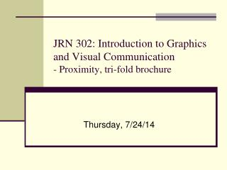 JRN 302: Introduction to Graphics and Visual Communication - Proximity, tri-fold brochure