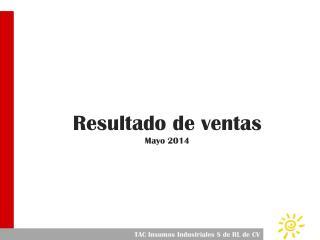 Resultado de ventas Mayo 2014