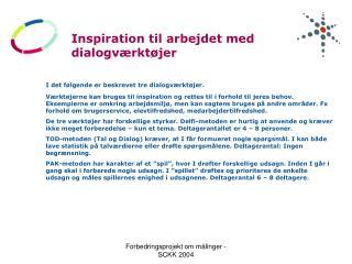 Inspiration til arbejdet med dialogværktøjer