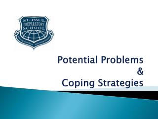 Potential Problems  &  Coping Strategies