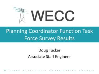Planning Coordinator Function Task Force Survey  R esults