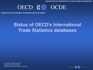 Status of OECD's International Trade Statistics databases