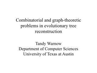 Combinatorial and graph-theoretic problems in evolutionary tree reconstruction