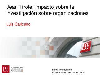Jean  Tirole :  Impacto sobre  la  investigación sobre organizaciones