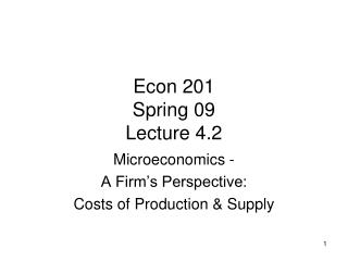 Econ 201 Spring 09 Lecture 4.2