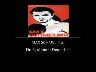 MAX SCHMELING: Ein B erühmter Deutscher