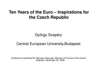 Ten Years of the Euro � Inspirations for the Czech Republic