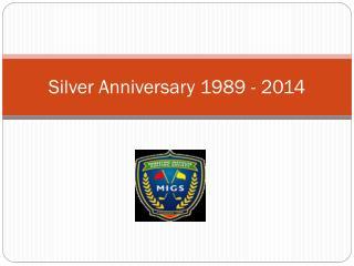 Silver Anniversary 1989 - 2014