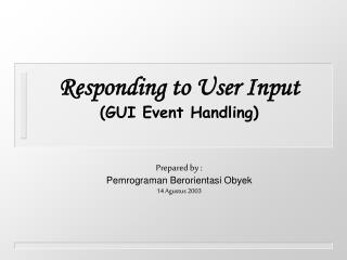 Responding to User Input (GUI Event Handling)