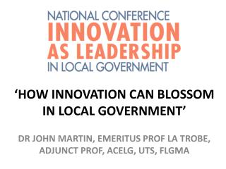 'HOW INNOVATION CAN BLOSSOM IN LOCAL GOVERNMENT'