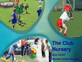The Club Nursery Joey Carton Munster Games Manager