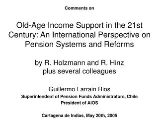 Guillermo Larrain Rios Superintendent of Pension Funds Administrators, Chile President of AIOS
