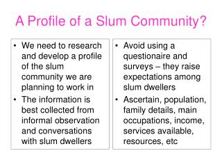 A Profile of a Slum Community?