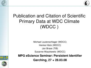 Publication and Citation of Scientific Primary Data at WDC Climate (WDCC )