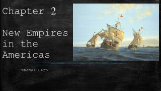 Chapter 2 New Empires in the Americas