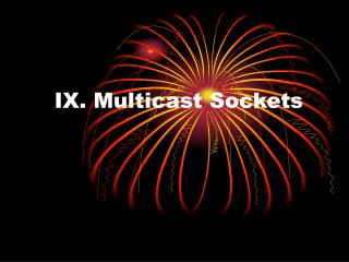 IX. Multicast Sockets