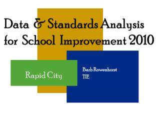 Data   & Standards Analysis for  School  Improvement  2010