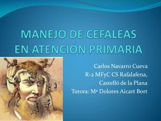 MANEJO DE CEFALEAS EN ATENCIÓN PRIMARIA