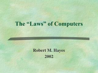 The  Laws  of Computers