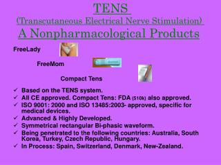TENS  (Transcutaneous Electrical Nerve Stimulation)  A Nonpharmacological Products